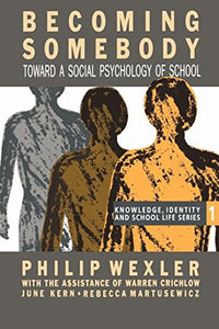Becoming Somebody: Toward A Social Psychology Of School