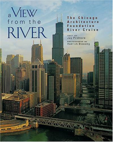 A View from the River: The Chicago Architecture Foundation's River Cruise (Pomegranate Catalog)