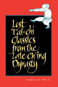 Lost T'ai-chi Classics from the Late Ch'ing Dynasty (English and Chinese Edition)
