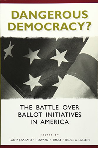 Dangerous Democracy?: The Battle over Ballot Initiatives in America (Center for Politics Series)