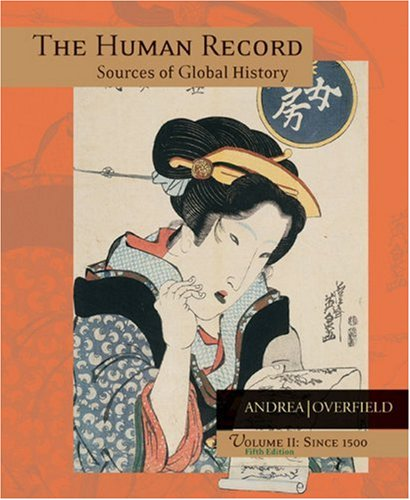 The Human Record: Sources Of Global History, Vol. 2: Since 1500