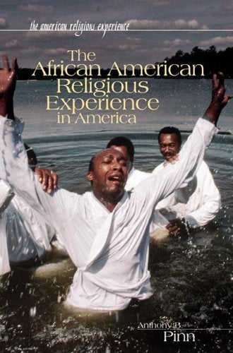 The African American Religious Experience In America (The American Religious Experience)
