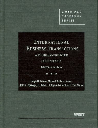 International Business Transactions: A Problem-Oriented Coursebook, 11Th (American Casebook Series)