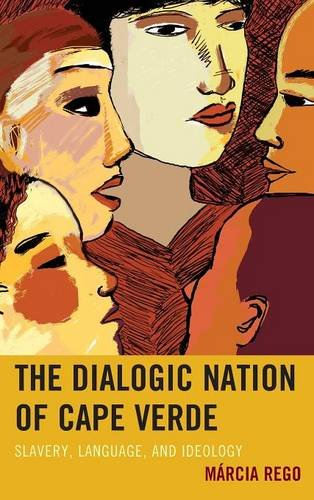 The Dialogic Nation of Cape Verde: Slavery, Language, and Ideology
