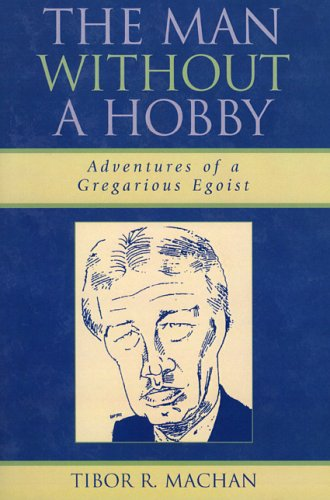 The Man Without a Hobby: Adventures of a Gregarious Egoist