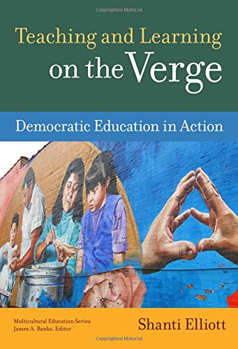 Teaching and Learning on the Verge: Democratic Education in Action (Multicultural Education)