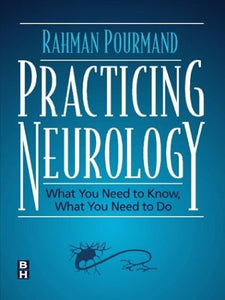 Practicing Neurology: What You Need to Know, What You Need to Do, 2e