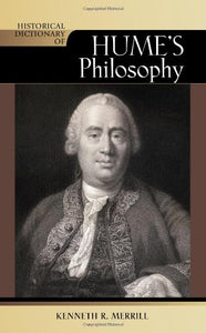 Historical Dictionary of Hume's Philosophy (Historical Dictionaries of Religions, Philosophies, and Movements Series)