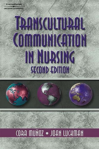 Transcultural Communication In Nursing (Communication And Human Behavior For Health Science)