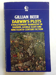 Darwin's Plots: Evolutionary Narrative in Darwin, George Eliot and Nineteenth-Century Fiction (Ark Paperbacks)