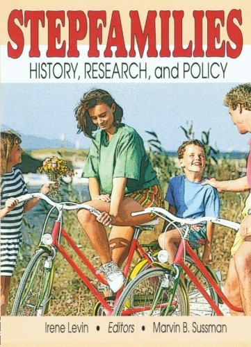 Stepfamilies: History, Research, and Policy (Marriage & Family Review Series)