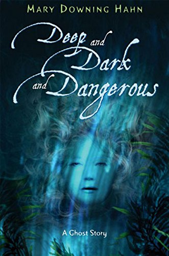 Deep and Dark and Dangerous: A Ghost Story