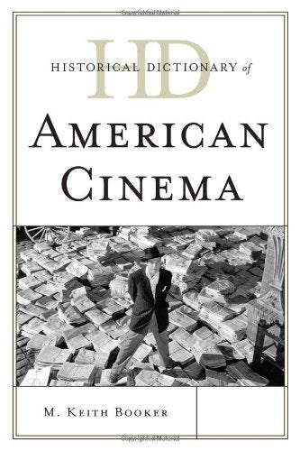 Historical Dictionary of American Cinema (Historical Dictionaries of Literature and the Arts)