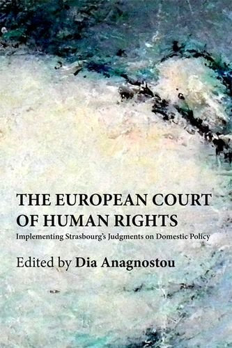 The European Court of Human Rights: Implementing Strasbourg's Judgments on Domestic Policy