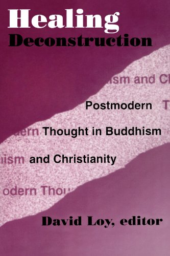 Healing Deconstruction: Postmodern Thought in Buddhism and Christianity (AAR Reflection and Theory in the Study of Religion)