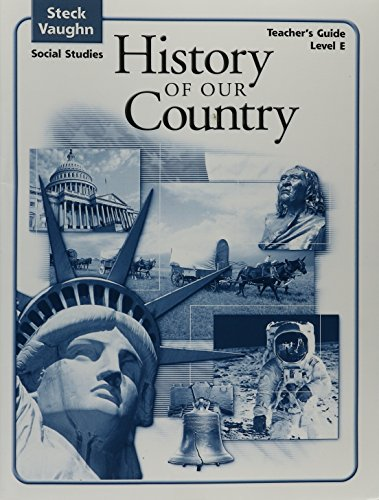 Steck-Vaughn Social Studies  2004: Teachers Guide History of Our Country 2004