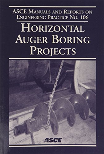 Horizontal Auger Boring Projects (Asce Manual and Reports on Engineering Practice)