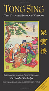 Tong Sing: The Book of Wisdom Based on the Ancient Chinese Almanac
