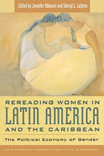 Rereading Women in Latin America and the Caribbean: The Political Economy of Gender (Latin American Perspectives in the Classroom)
