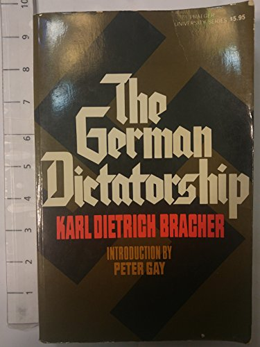 The German Dictatorship: The Origins, Structure and Effects of National Socialism