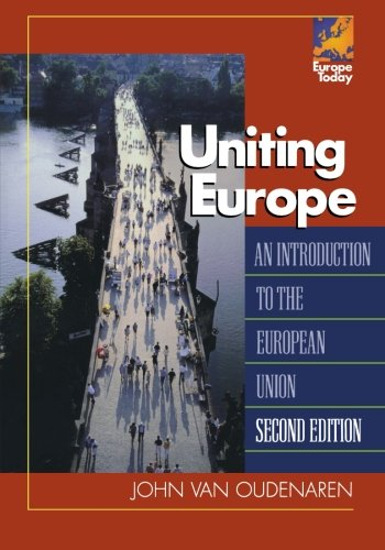 Uniting Europe: An Introduction to the European Union (Europe Today)