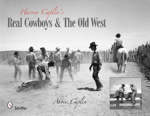 Harvey Caplin's Real Cowboys & the Old West