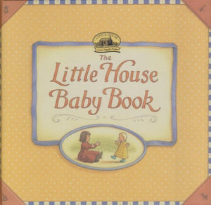The Little House Baby Book: Keepsake