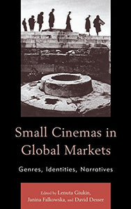Small Cinemas in Global Markets: Genres, Identities, Narratives