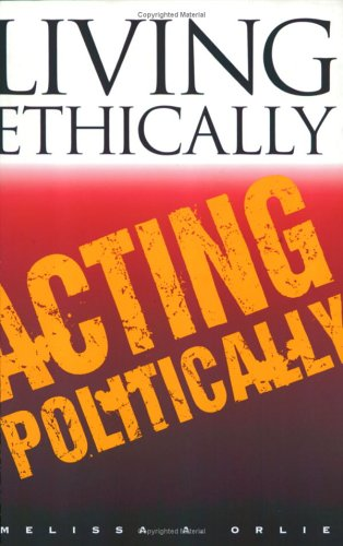 Living Ethically, Acting Politically (Contestations: Cornell Studies in Political Theory)