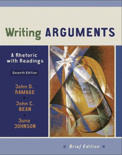 Writing Arguments: A Rhetoric With Readings, Brief Edition (7Th Edition)