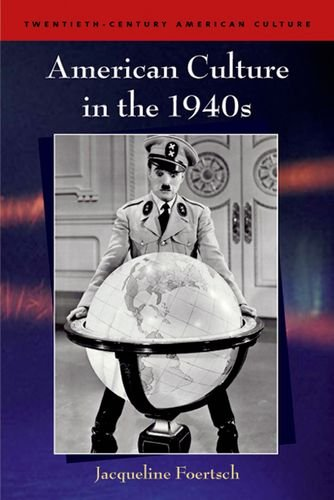 American Culture in the 1940s (Twentieth Century American Culture EUP)