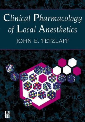 Clinical Pharmacology of Local Anesthetics, 2e