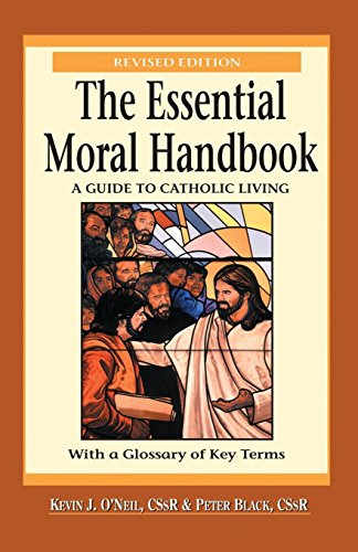 The Essential Moral Handbook: A Guide To Catholic Living, Revised Edition