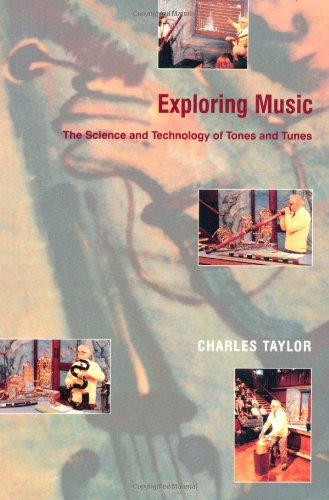 Exploring Music: The Science and Technology of Tones and Tunes