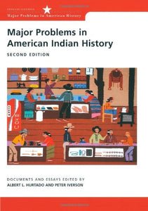 Major Problems In American Indian History: Documents And Essays (Major Problems In American History Series)