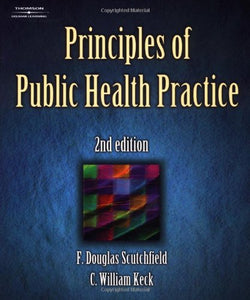Principles Of Public Health Practice (Delmar Series In Health Services Administration)