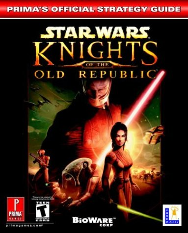 Star Wars: Knights Of The Old Republic (Prima'S Official Strategy Guide)
