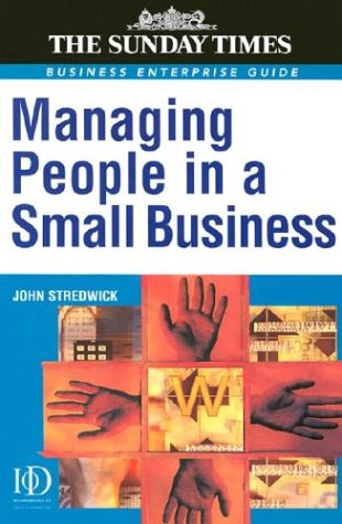 Managing People in a Small Business (Sunday Times Business Enterprise Guide)