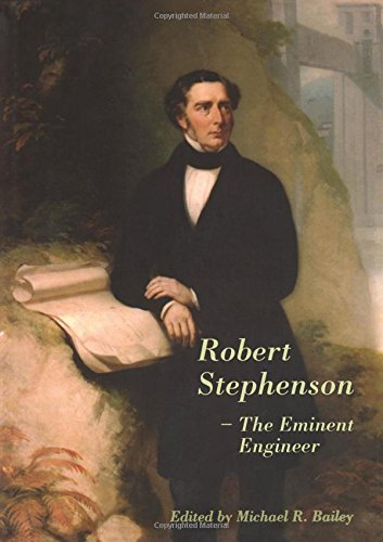 Robert Stephenson  The Eminent Engineer