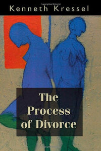The Process of Divorce: Helping Couples Negotiate Settlements