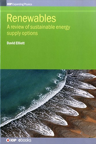 Renewables: A review of sustainable energy supply options (IOP Expanding Physics)