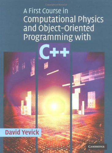 A First Course In Computational Physics And Object-Oriented Programming With C++ Hardback With Cd-Rom