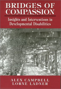 Bridges of Compassion: Insights and Interventions in Developmental Disabilities