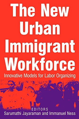 The New Urban Immigrant Workforce: Innovative Models for Labor Organizing