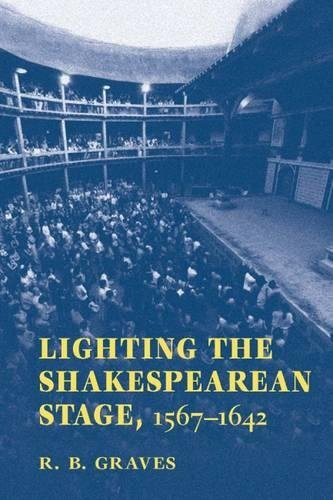 Lighting the Shakespearean Stage, 1567 - 1642