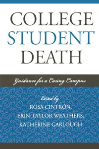 College Student Death: Guidance for a Caring Campus (American College Personnel Association Series)