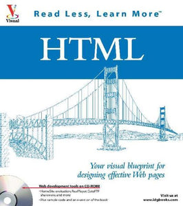 HTML: Your visual blueprintfor designing effective Web pages (Visual (Software))
