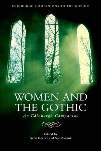 Women and the Gothic: An Edinburgh Companion (Edinburgh Companions to the Gothic)