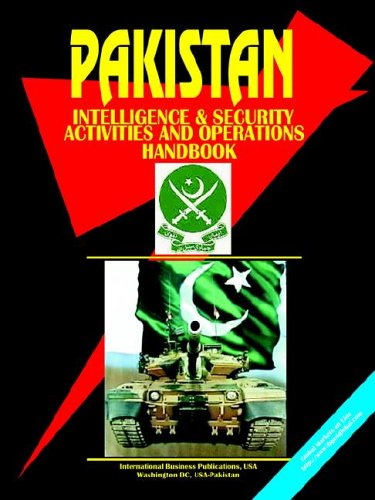 Pakistan Intelligence, Security Activities & Operations Handbook (World Political Leaders Library)