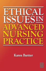Ethical Issues in Advanced Nursing Practice, 1e